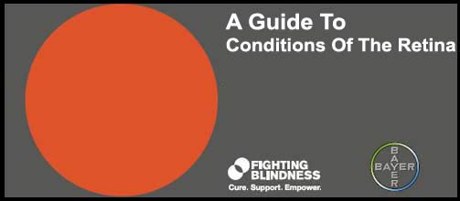Fighting Blindness launches <br/>''A Guide To Conditions Of The Retina''